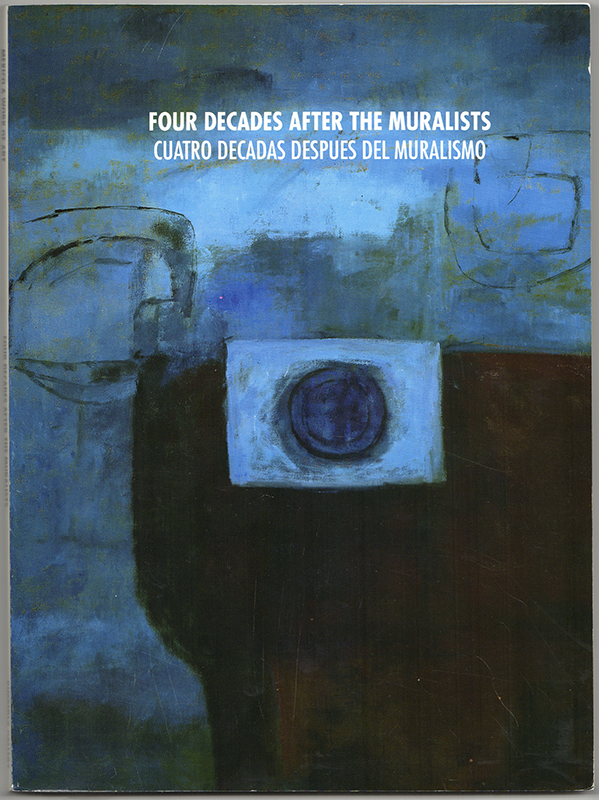 FOUR DECADES AFTER THE MURALISTS; CUATRO DECADAS DESPUES DEL MURALISMO. Art, preface Antonio Espinoza, Muralists.