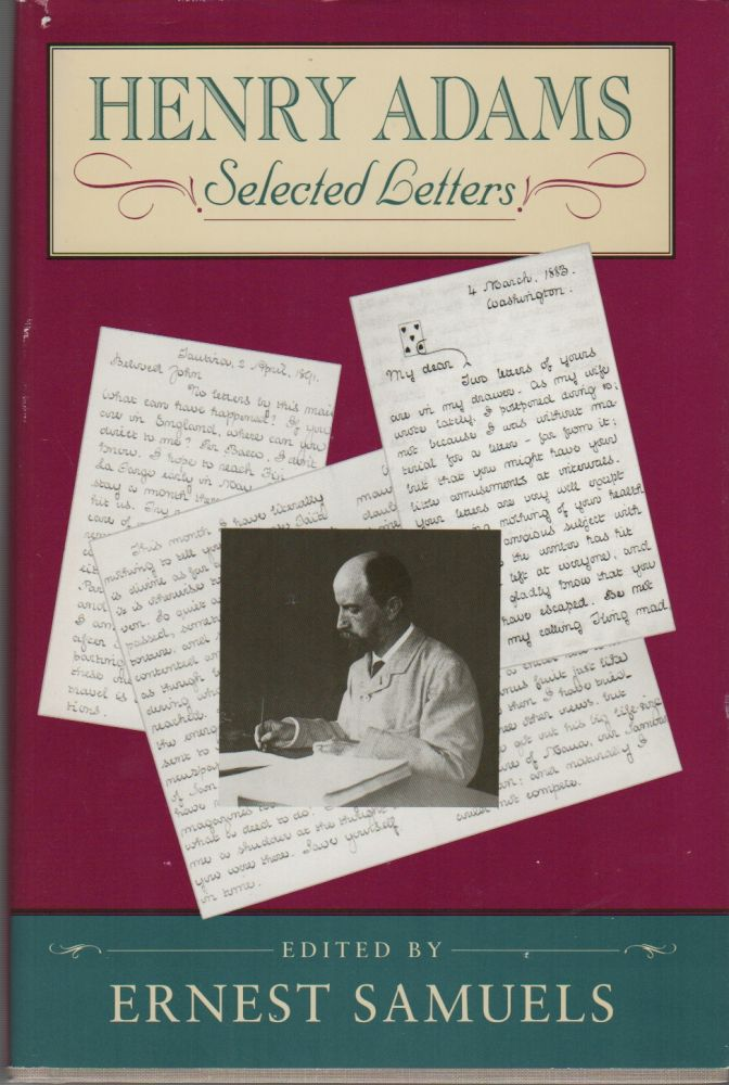 HENRY JAMES: Selected Letters. Henry ADAMS, Ernest Samuels.