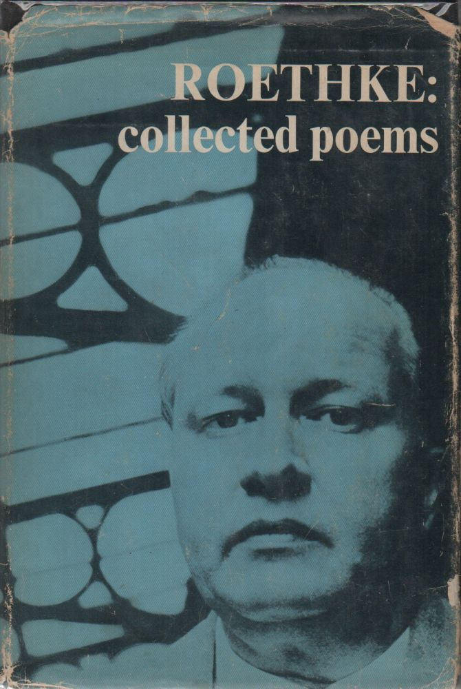 COLLECTED POEMS. Theodore ROETHKE.