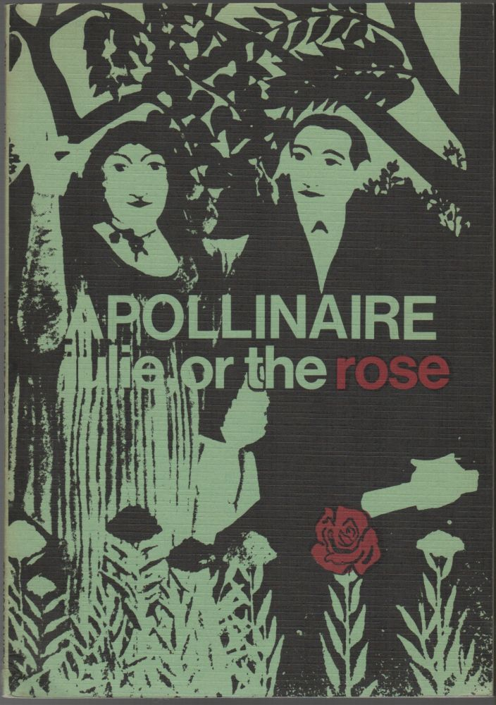 JULIE OR THE ROSE. Guillaume APOLLINAIRE, Chris and George Tysh, Chris, George Tysh.