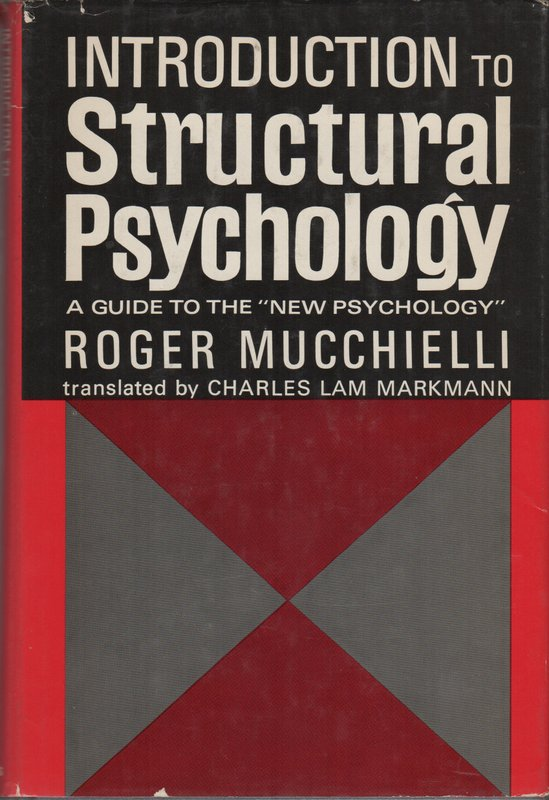 INTRODUCTION TO STRUCTURAL PSYCHOLOGY. Roger MUCCHIELLI, Charles Lam Markmann.