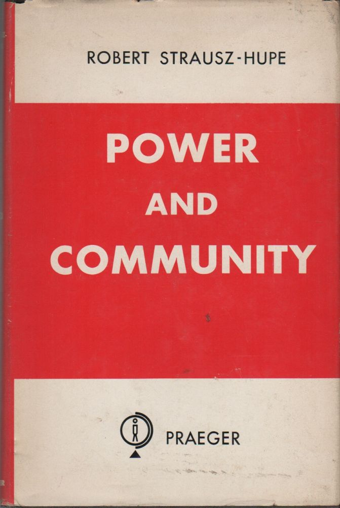 POWER AND COMMUNITY. Robert STRAUSZ-HUPE.