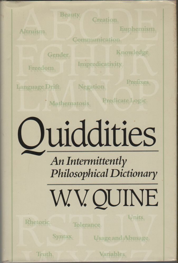 QUIDDITIES: An Intermittently Philosophical Dictionary. W. V. QUINE.
