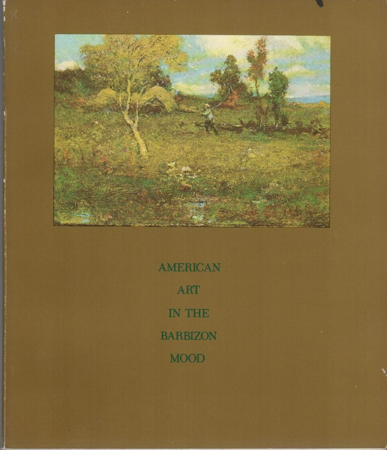 AMERICAN ART IN THE BARBIZON MOOD. Peter BERMINGHAM.