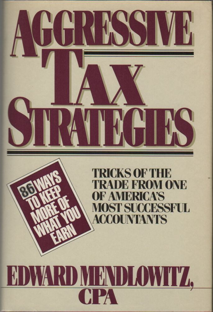 AGGRESSIVE TAX STRATEGIES. Edward MENDLOWITZ.