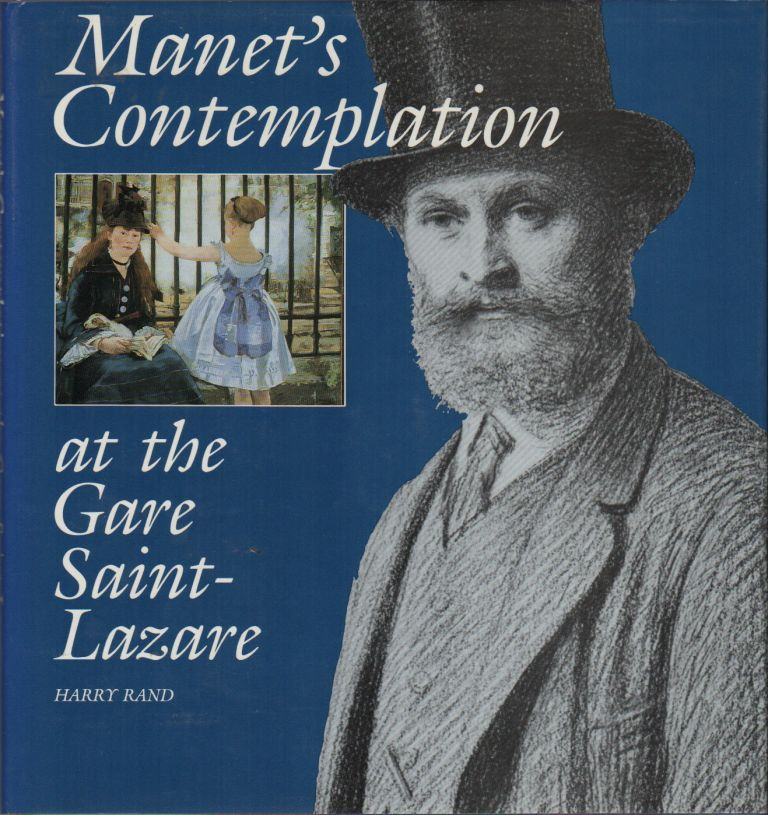 MANET'S CONTEMPLATION AT THE GARE SAINT-LAZARE. Harry RAND.