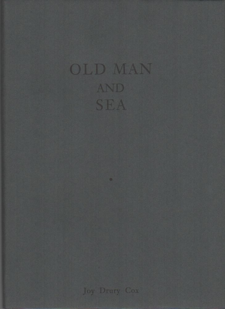OLD MAN AND SEA [and] OR, SOME OF THE WHALE [and] STRANGER. Joy Drury COX.