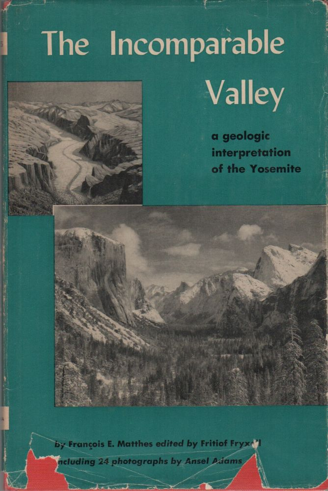 THE INCOMPARABLE VALLEY. François E. Fritiof Fryxell MATTHES.