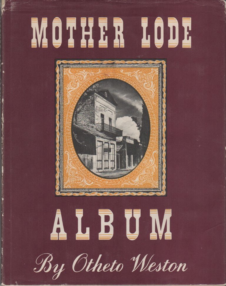 MOTHER LODE ALBUM. Otheto WESTON.