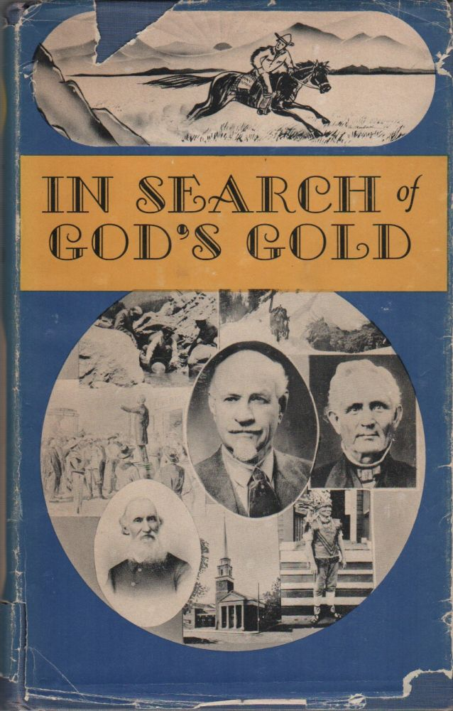 IN SEARCH OF GOD'S GOLD: A Story of Continued Christian Pioneering in California. LeonL LOOFBUROW.