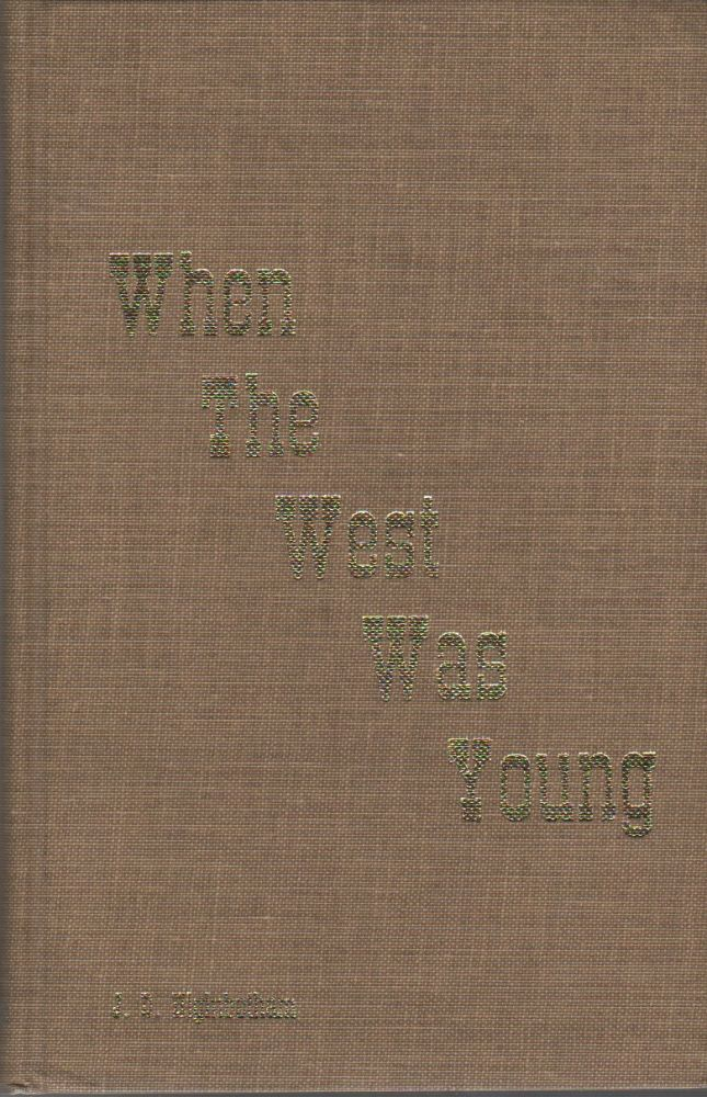 WHEN THE WEST WAS YOUNG: Historical Reminiscences of the Early Canadian West. John D. HIGINBOTHAM.
