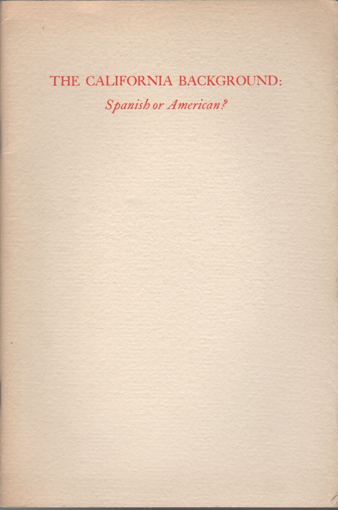 THE CALIFORNIA BACKGROUND: Spanish or American? John D. HICKS.