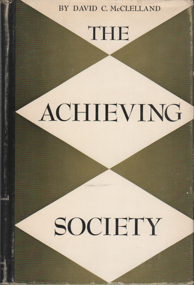 THE ACHIEVING SOCIETY. David C. McCLELLAND.