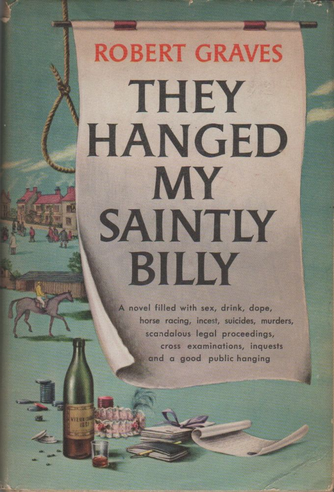 THEY HANGED MY SAINTLY BILLY. Robert GRAVES.