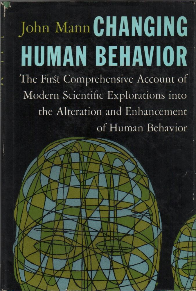 CHANGING HUMAN BEHAVIOR. John MANN.