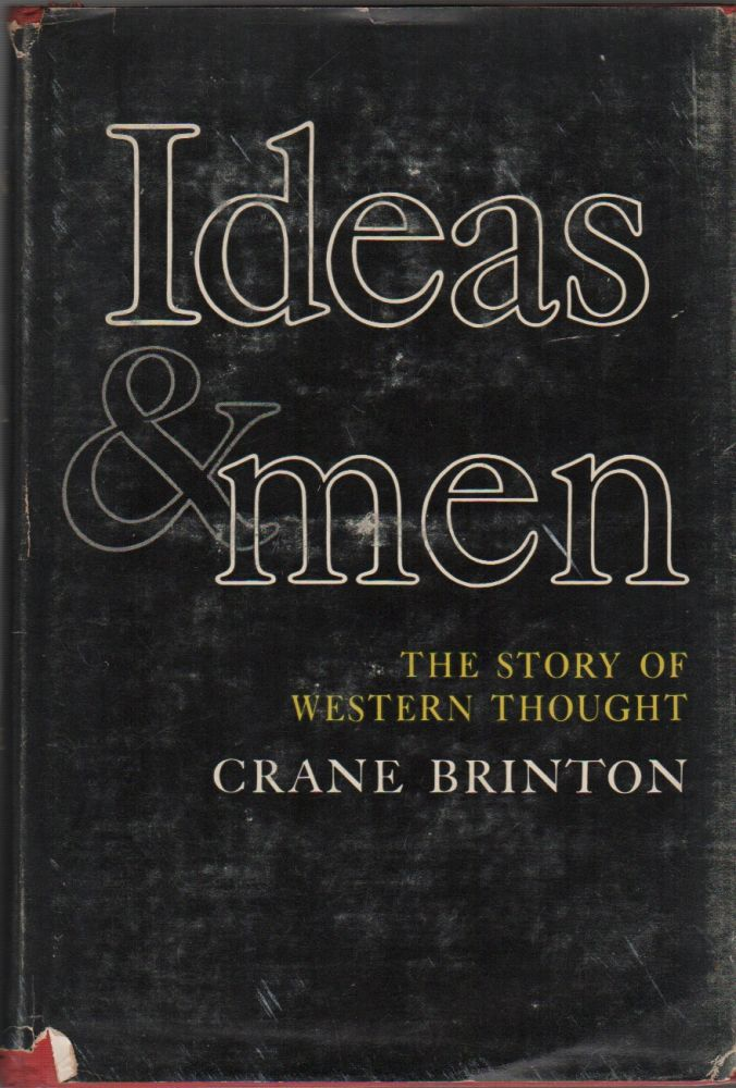 IDEAS AND MEN: The story of Western Thought. Crane BRINTON.