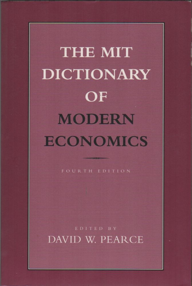 THE MIT DICTIONARY OF MODERN ECONOMICS. David W. PEARCE.