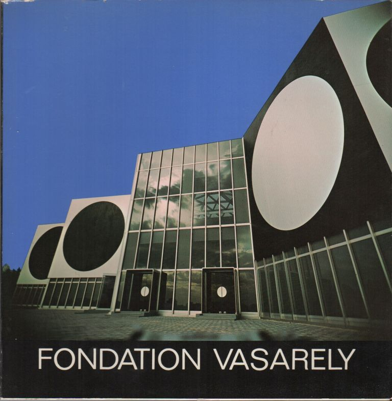 FONDATION VASARELY. Victor VASARELY.