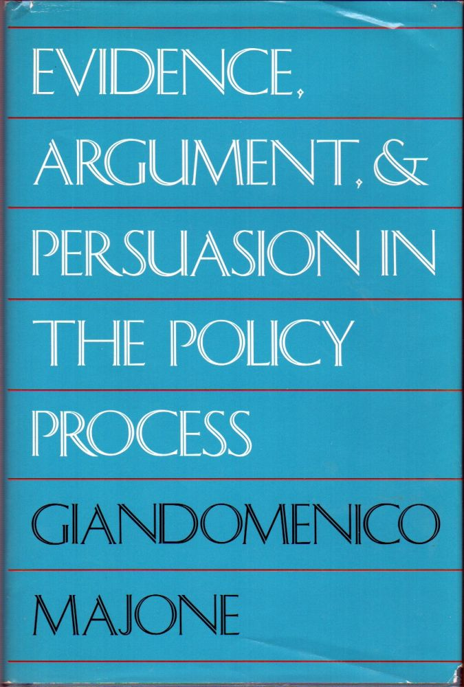 EVIDENCE, ARGUMENT AND PERSUASION IN THE POLICY PROCESS. Giandomenico MAJONE.