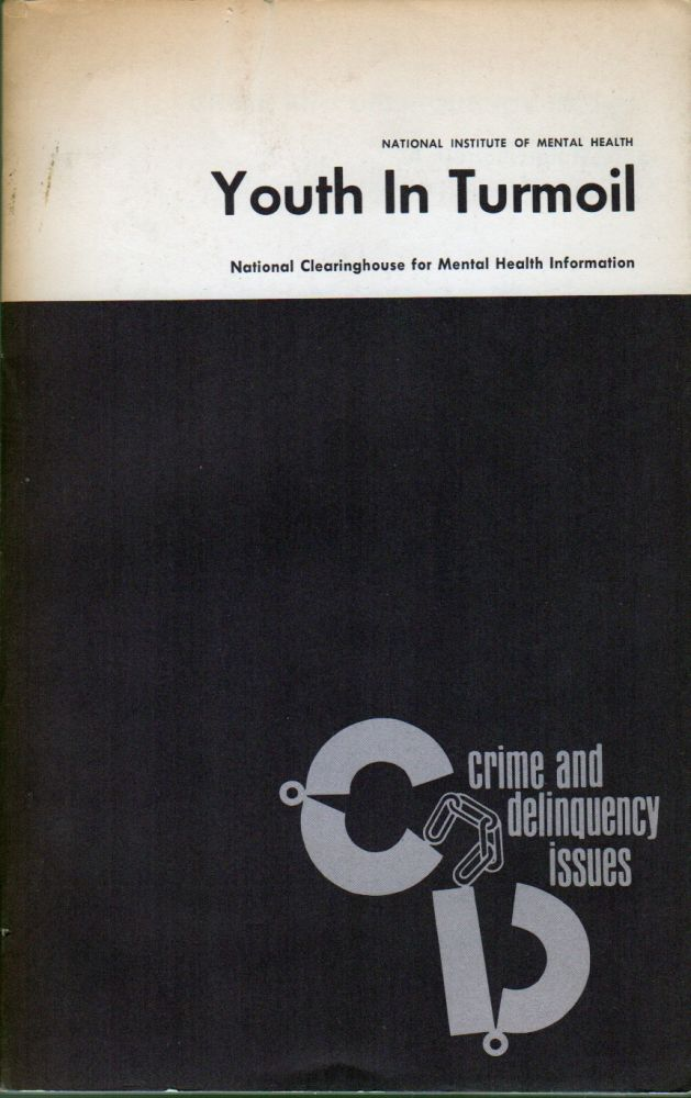 YOUTH IN TURMOIL: America's Changing Youth Cultures and Student Protest Movements. Jack D. DOUGLAS.