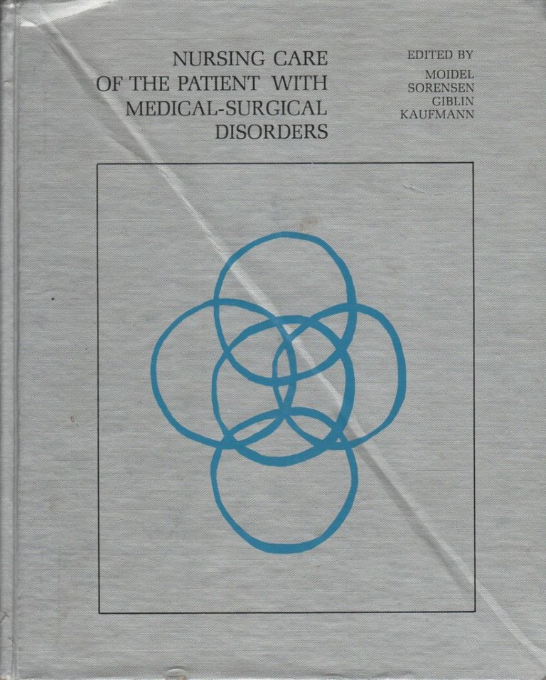 NURSING CARE OF THE PATIENT WITH MEDICAL-SURGICAL DISORDERS. Harriet Coston MOIDEL.
