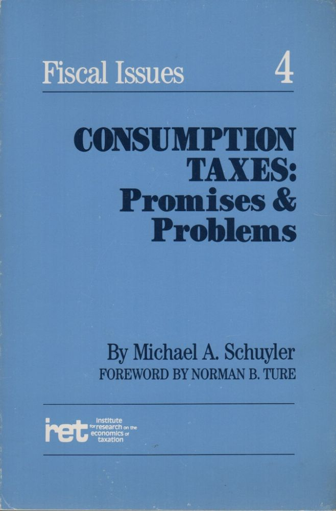 CONSUMPTION TAXES: Promises and Problems. Michael SCHUYLER.