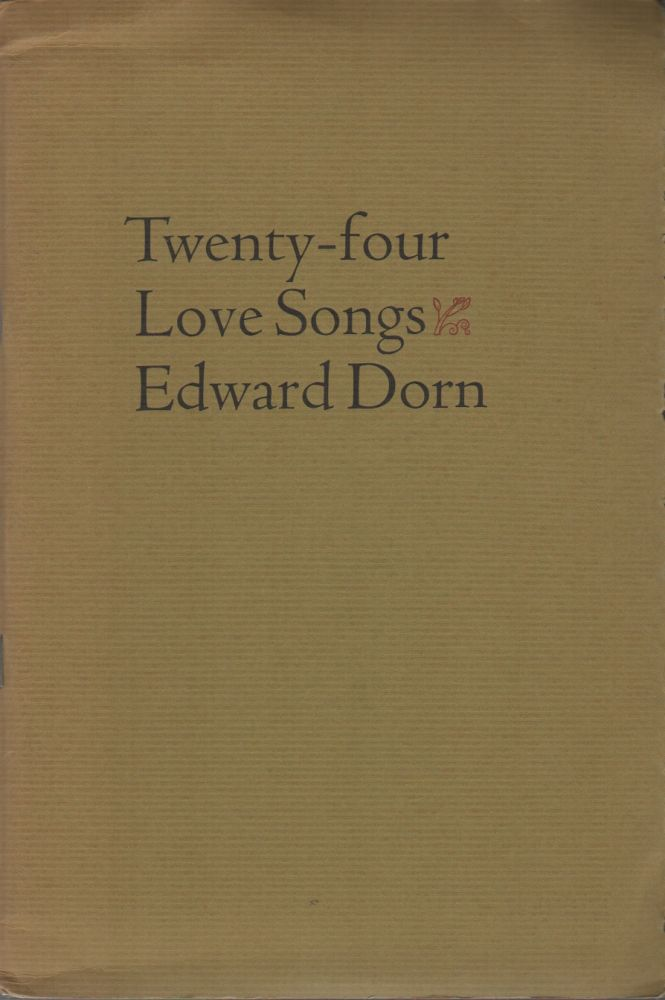 TWENTY-FOUR LOVE SONGS. Edward DORN.