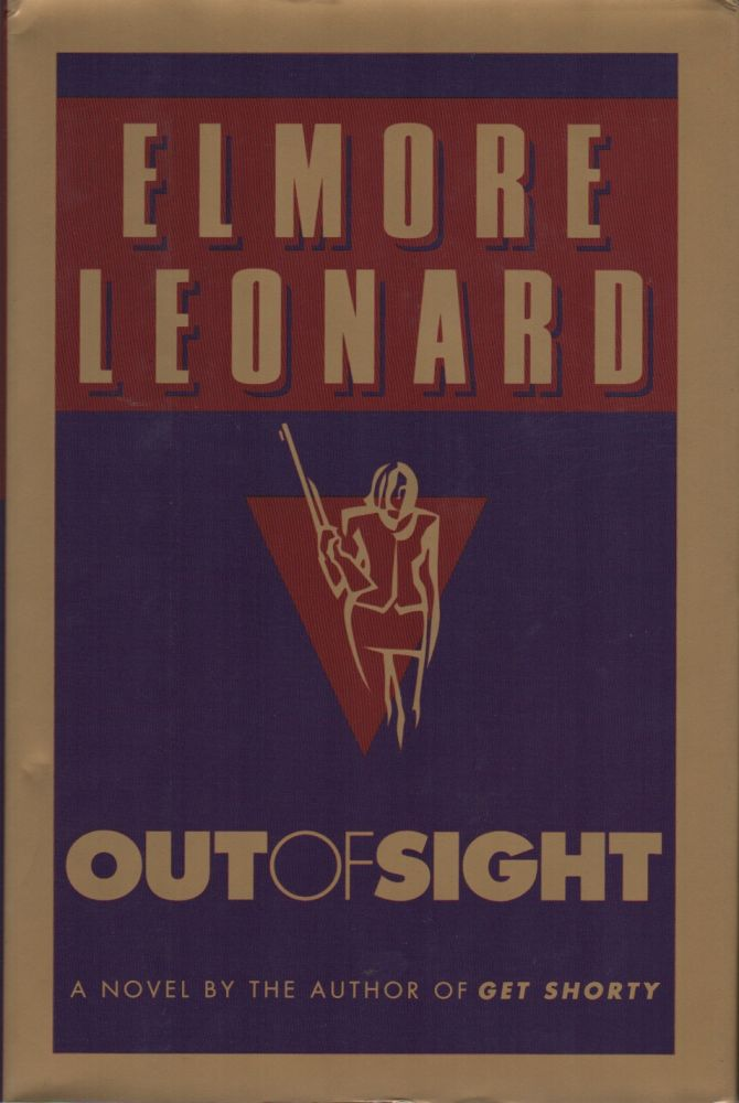 OUT OF SIGHT. Elmore LEONARD.
