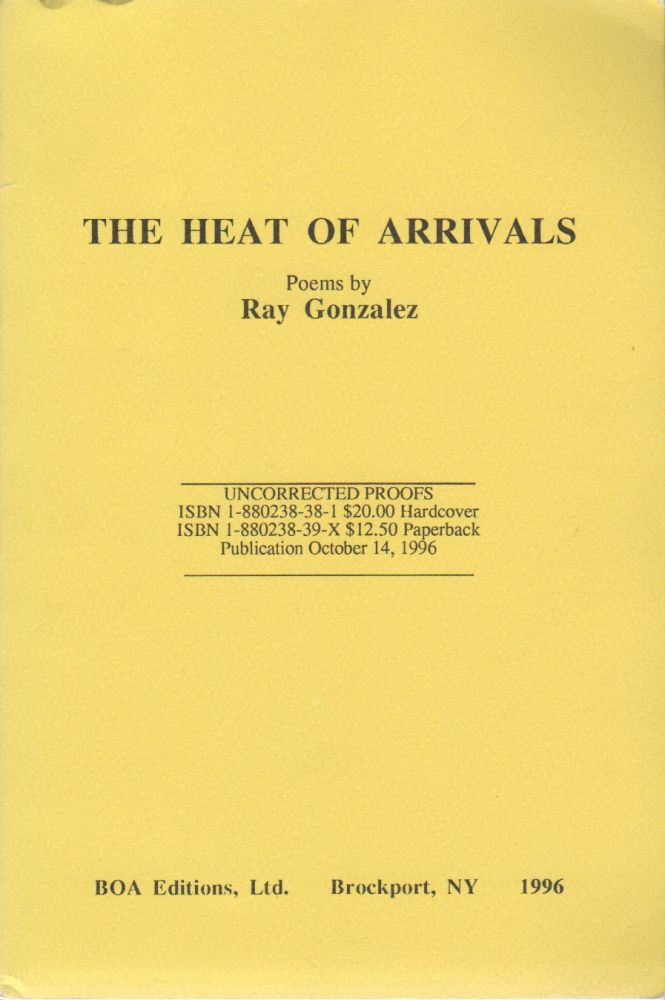 THE HEAT OF ARRIVALS. Ray GONZALEZ.