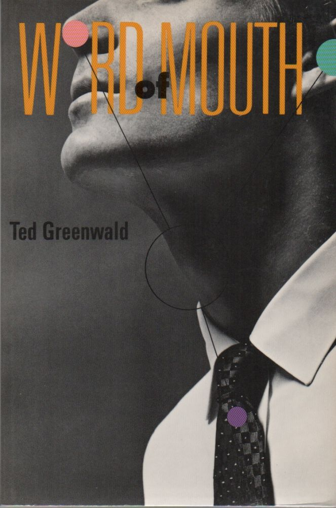WORD OF MOUTH. Ted GREENWALD.