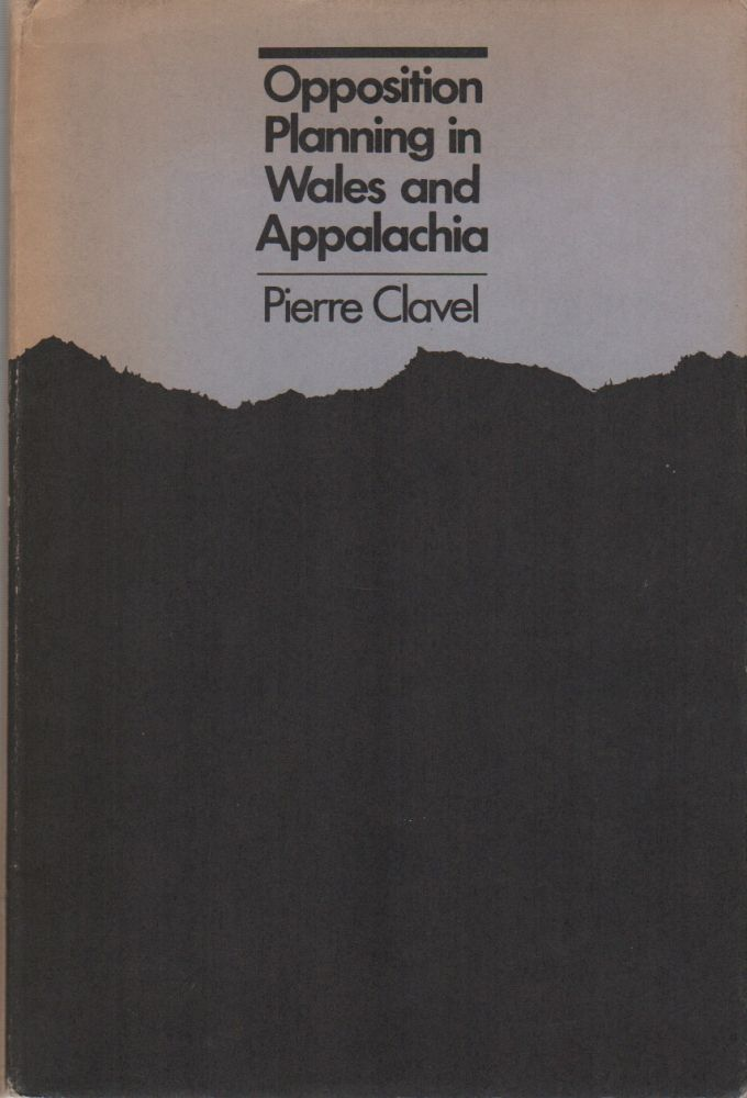OPPOSITION PLANNING IN WALES AND APPALACHIA. Pierre CLAVEL.