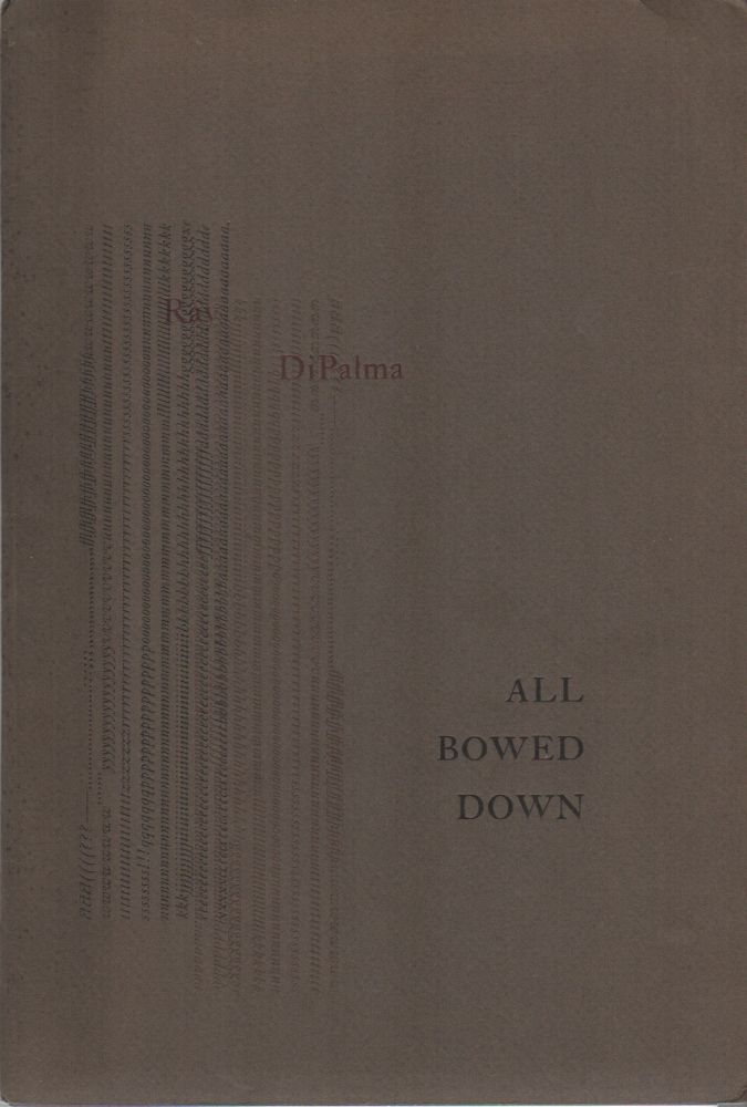 ALL BOWED DOWN. Ray DiPALMA.