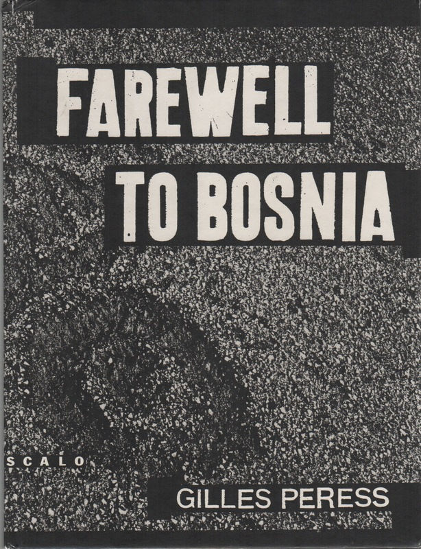 FAREWELL TO BOSNIA. Gilles PERESS.
