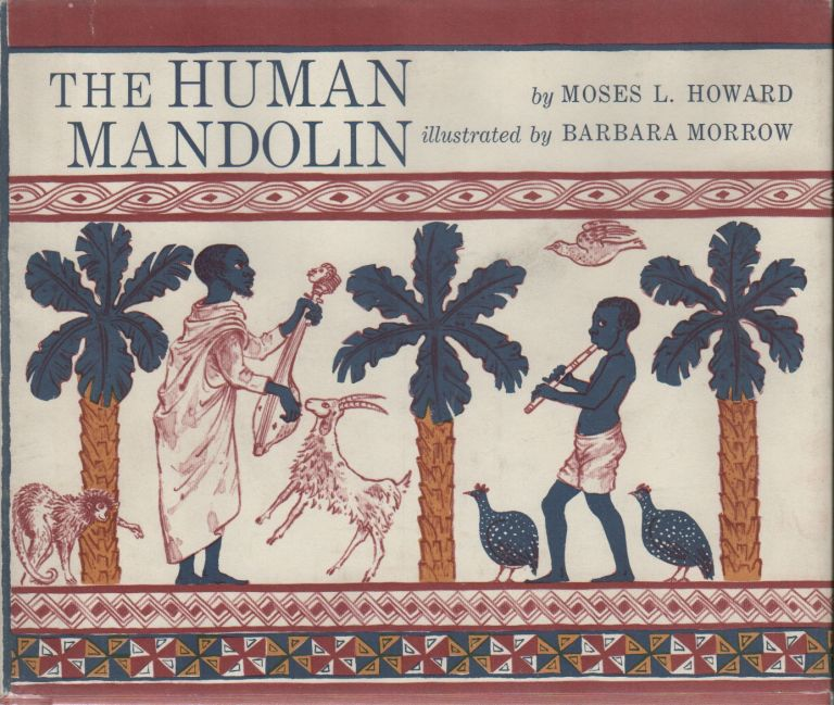 THE HUMAN MANDOLIN. Moses L. HOWARD, Barbara Morrow.