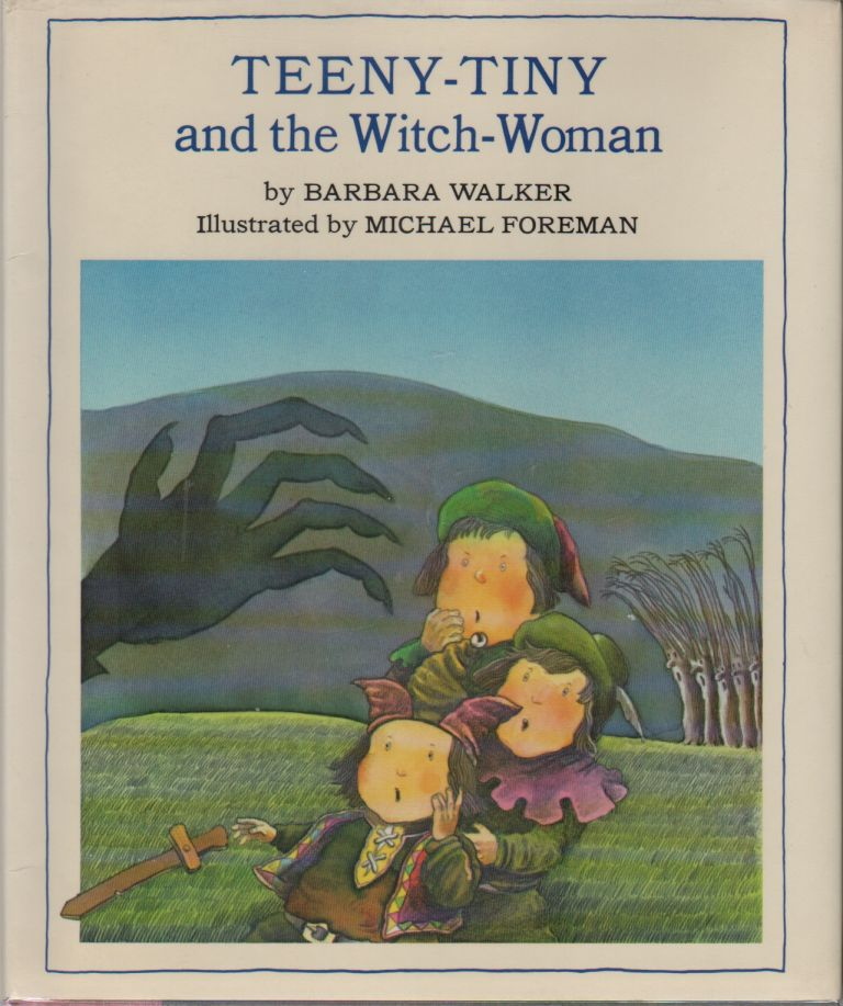 TEENY-TINY AND THE WITCH-WOMAN. Barbara WALKER, Michael Foreman.
