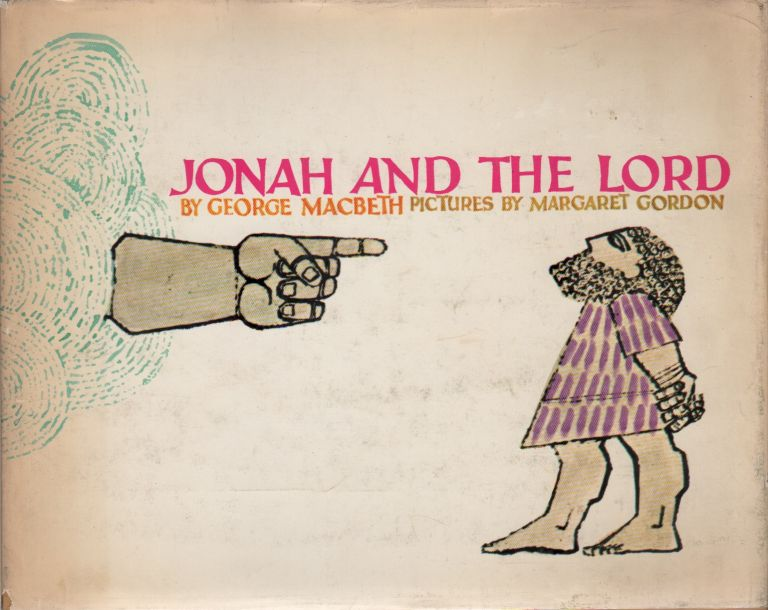 JONAH AND THE LORD. George MACBETH, Margaret Gordon.