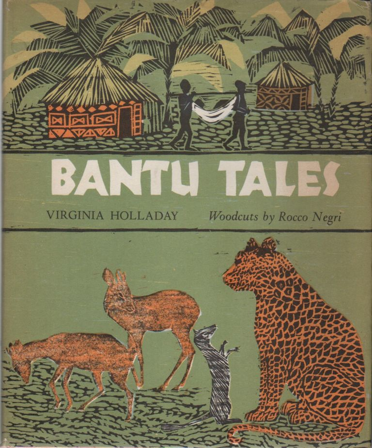 BANTU TALES. Virginia HOLLADAY, Rocco Negri, Louise Crane.