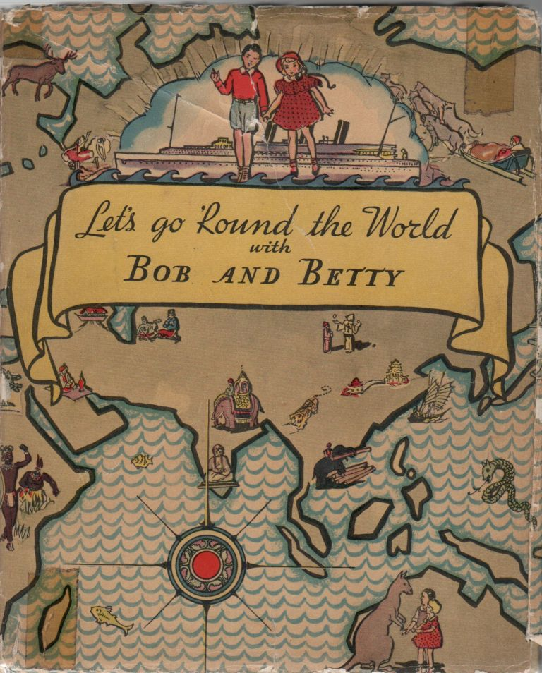 LET'S GO ROUND THE WORLD WITH BOB AND BETTY. Phyllis Ayer SOWERS.