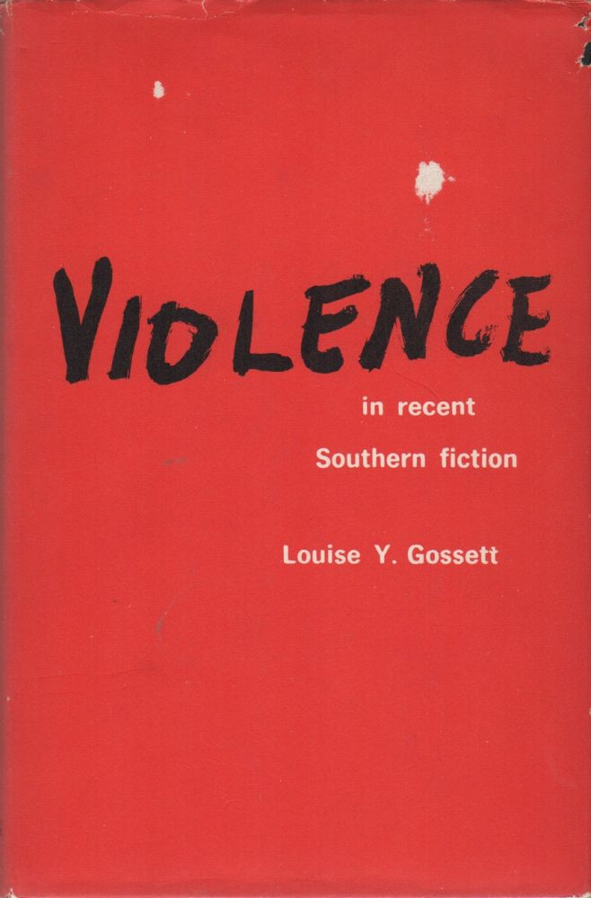 VIOLENCE IN RECENT SOUTHERN FICTION. Louise Y. GOSSETT.