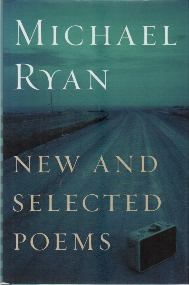 NEW AND SELECTED POEMS. Michael RYAN.