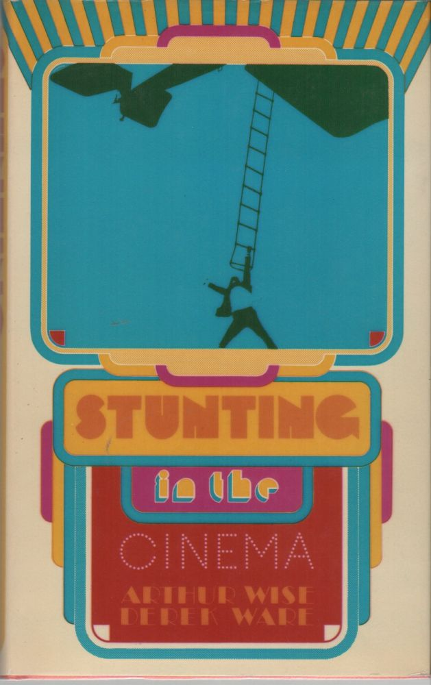STUNTING IN THE CINEMA. Arthur WISE, Derek Ware.