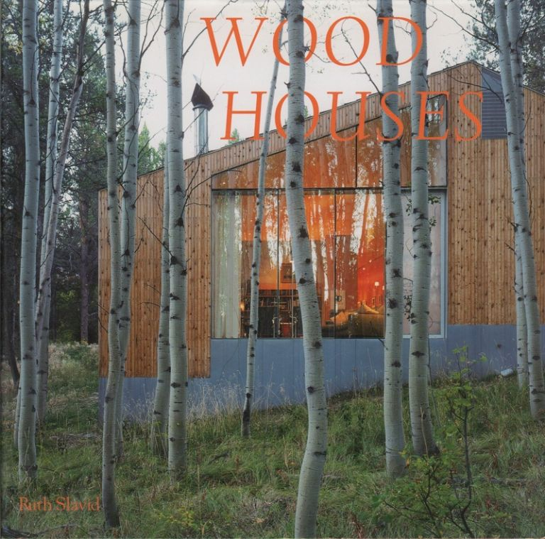 WOOD HOUSES. Ruth SLAVID.