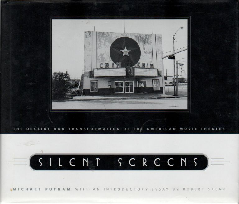 SILENT SCREENS: The Declline and Transformation of the American Movie Theater. Michael PUTNAM, ROBERT SKYLAR, Introduction.