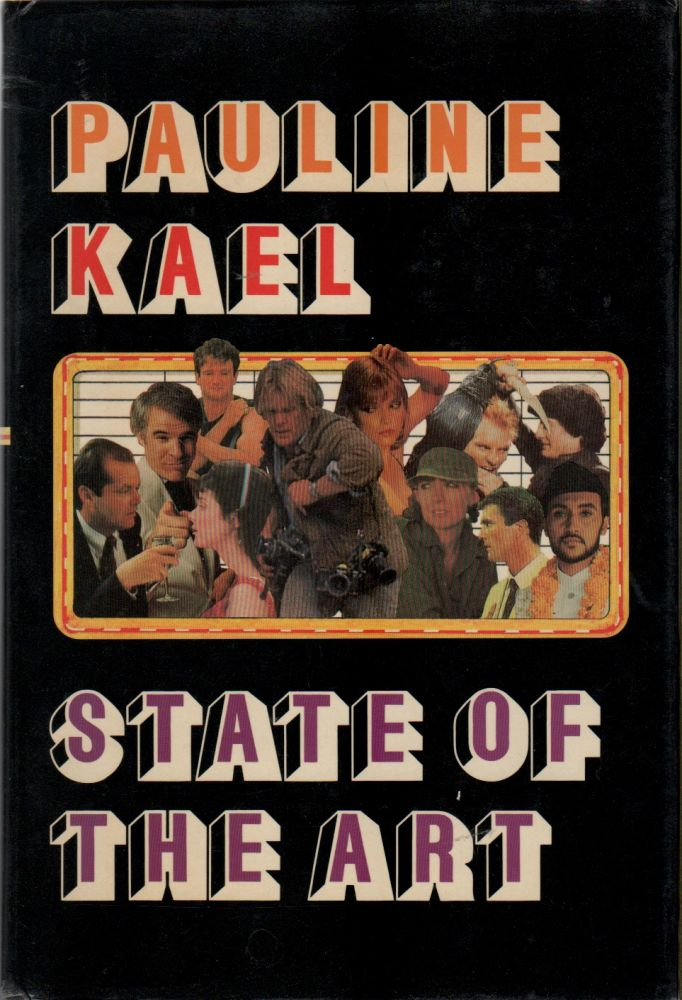 STATE OF THE ART. Pauline KAEL.