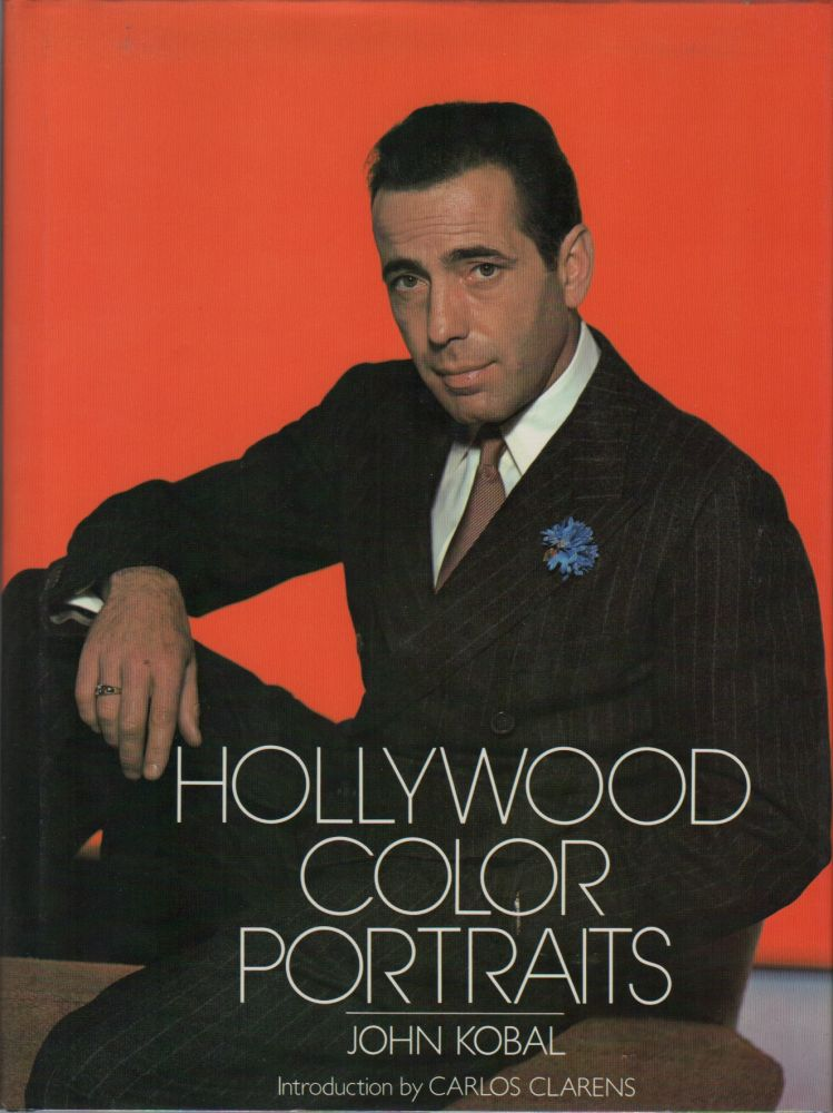 HOLLYWOOD COLOR PORTRAITS. John KOBAL.