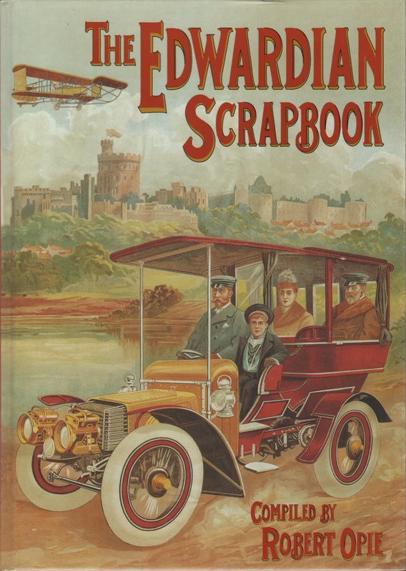 THE EDWARDIAN SCRAPBOOK. Robert OPIE.