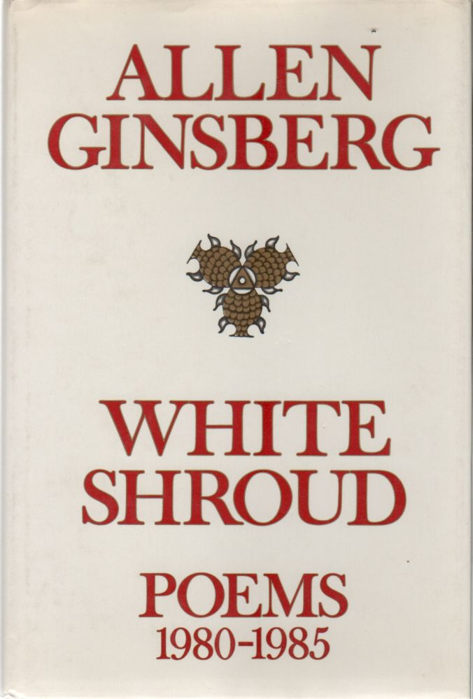WHITE SHROUD: Poems 1980-1985. Allen GINSBERG.