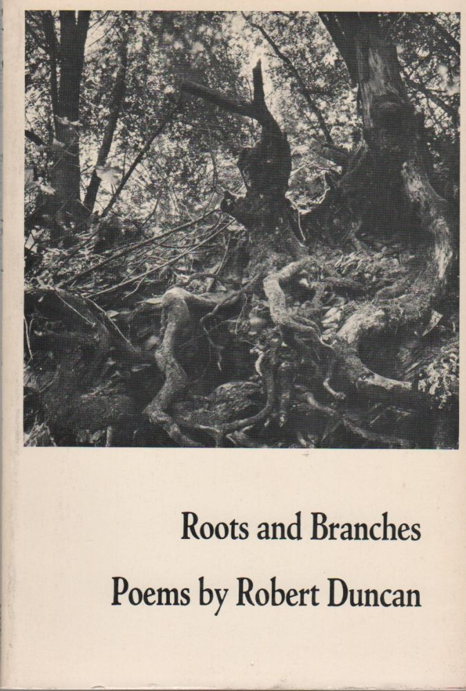 ROOTS AND BRANCHES. Robert DUNCAN.
