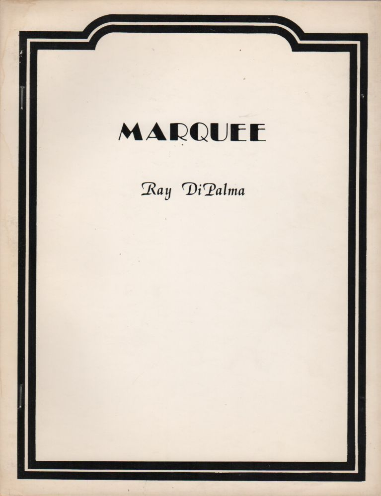 MARQUEE: A Score. RAY DIPALMA.