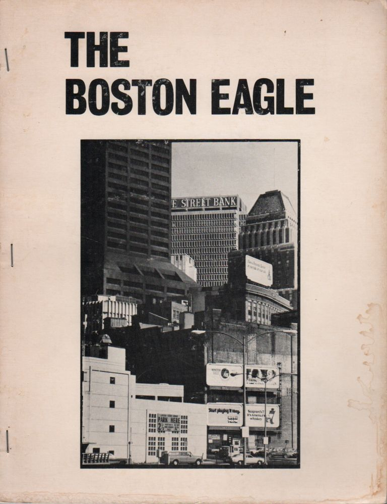 THE BOSTON EAGLE (At Home) - April 1973. William CORBETT, Lee Harwood, Lewis Warsh.